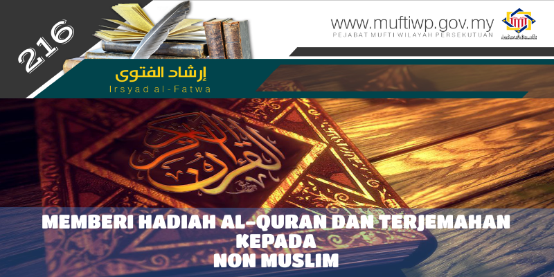 IRSYAD AL-FATWA SIRI KE-216  MEMBERI HADIAH AL-QURAN DAN TERJEMAHAN KEPADA  NON MUSLIM 83a3d41c0a